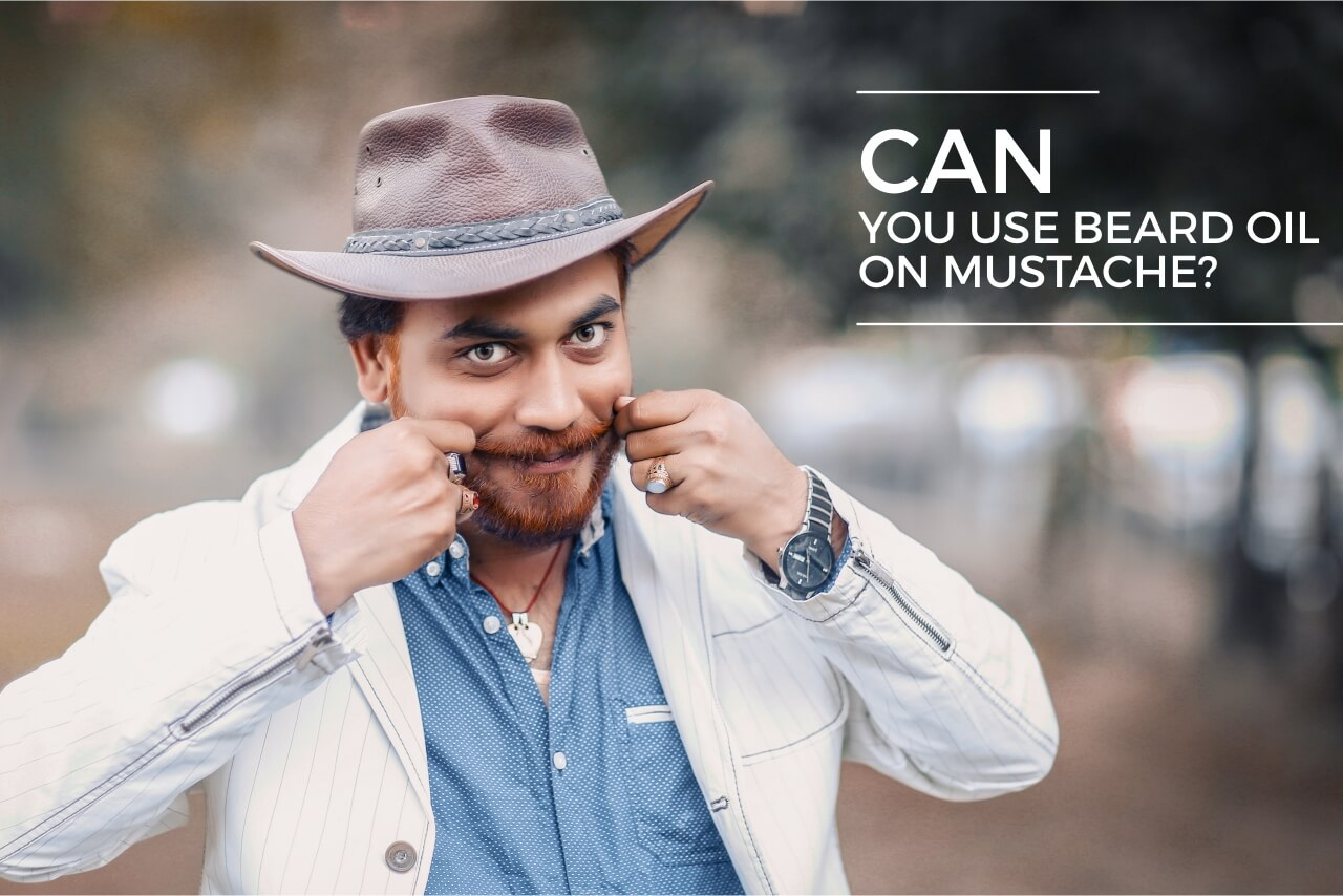 Can you use beard oil on mustache