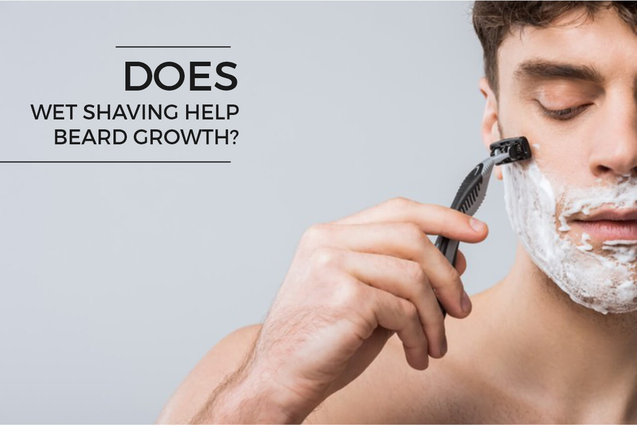 Does wet shaving help beard growth (1)