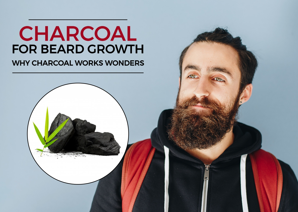 Charcoal for Beard Growth - Why Charcoal works wonders