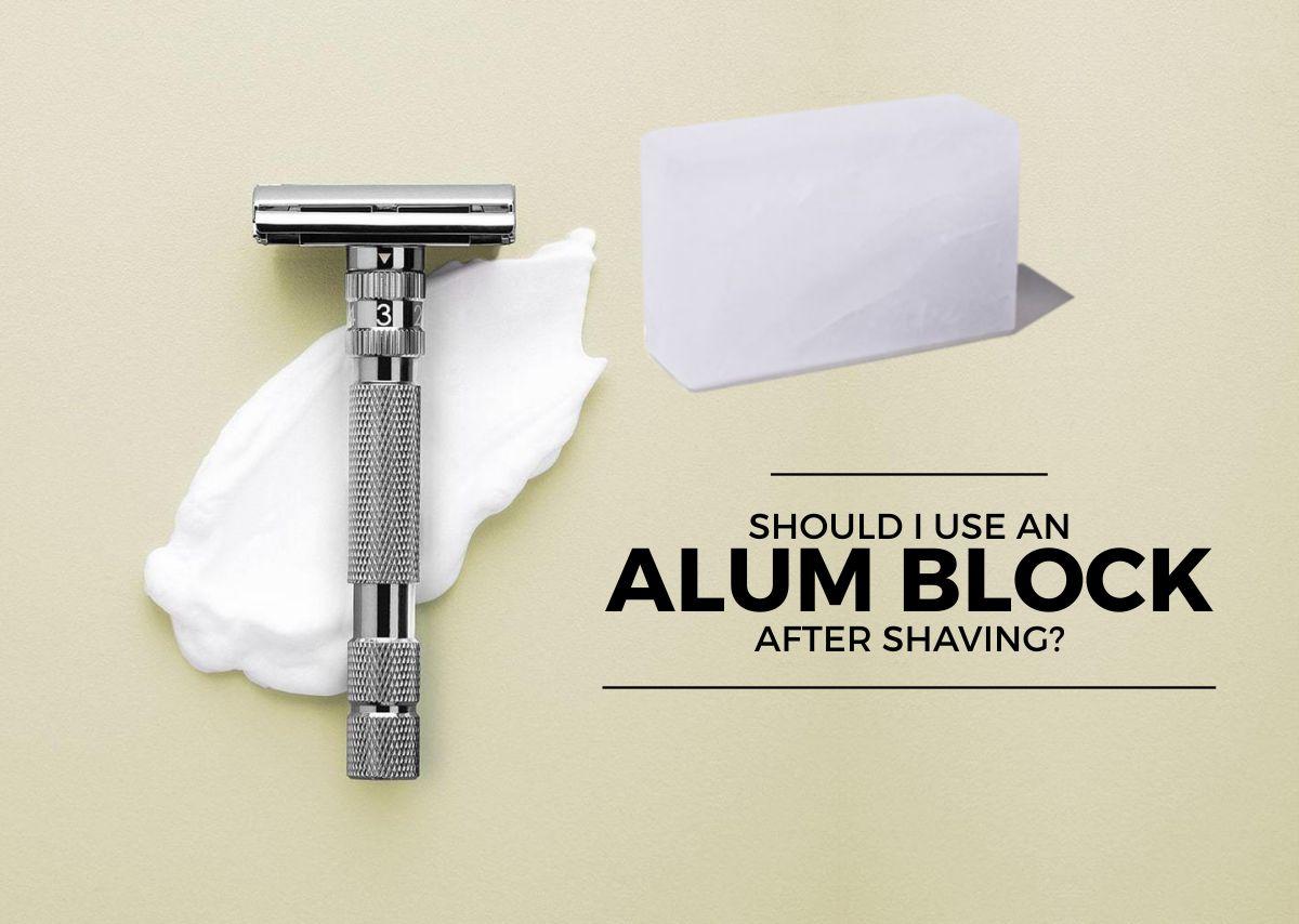 Should I use an alum block after shaving