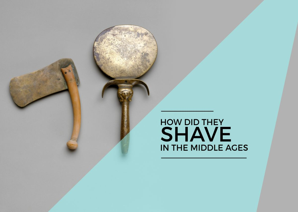 how did they shave in the middle ages