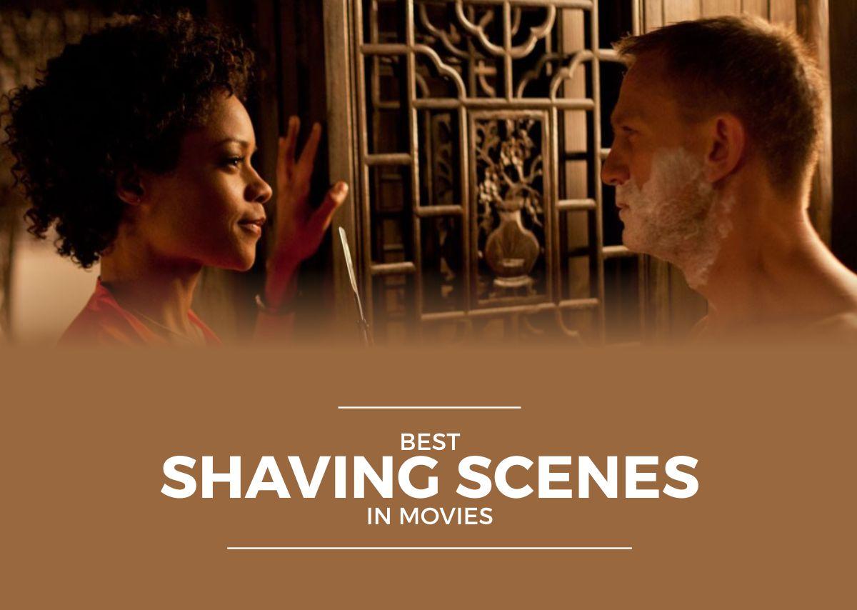 best shaving scenes in movies