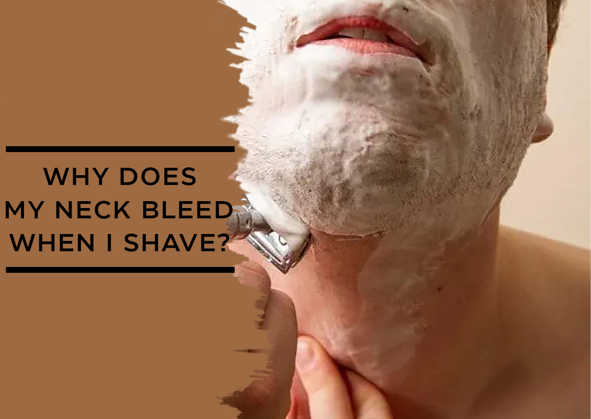 Why does my neck bleed when I shave